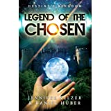 Legend of the Chosen: Destiny's Kingdom Book 1 (Sci Fi/Fantasy) ~ Jennifer Selzer