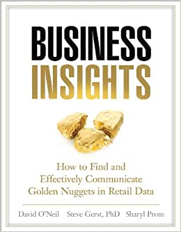 Business Insights: How To Find And Effectively Communicate Golden Nuggets In Retail Data
