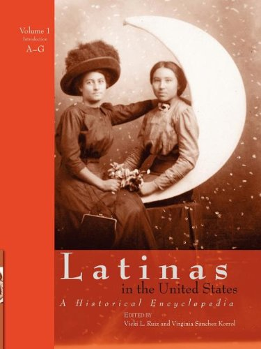 Latinas in the United States: A Historical Encyclopedia (Volume 1)