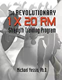 The Revolutionary 1 x 20 RM Strength Training Program