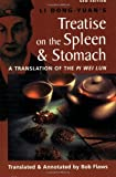 The Treatise on the Spleen and Stomach: A Translation of the Pi Wei Lun