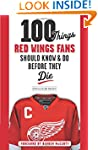 100 THINGS RED WINGS FANS SHOU (100 T...