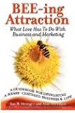 BEE-ing Attraction: What Love Has To Do With Business and Marketing