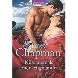 """K�ss niemals einen Highlandervon """"Janet Chapman"""""""