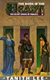 The Book of the Beast (The Secret Books of Paradys) (0044401523) by Tanith Lee