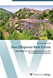 Due Diligence Real Estate: Due Diligence als Analyseinstrument bei Immobilientransaktionen (German Edition)