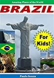 img - for Brazil For Kids! Discover the Interesting Customs, Amazing Animals, Delicious Food, and Natural Beauty of This Incredible Country: Childrens Education Books book / textbook / text book