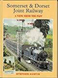 Somerset and Dorset Joint Railway (View from the Past)