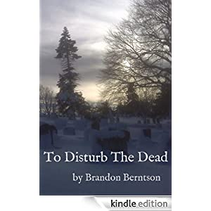 To Disturb The Dead (a novella)