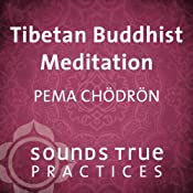 Tibetan Buddhist Meditation | [Pema Chodron]