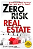 Zero Risk Real Estate: Creating Wealth Through Tax Liens and Tax Deeds