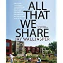 All That We Share: How to Save the Economy, the Environment, the Internet, Democracy, Our Communities and Everything Else that Belongs to All of Us