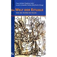 Die Welt der Rituale: Von der Antike bis heute