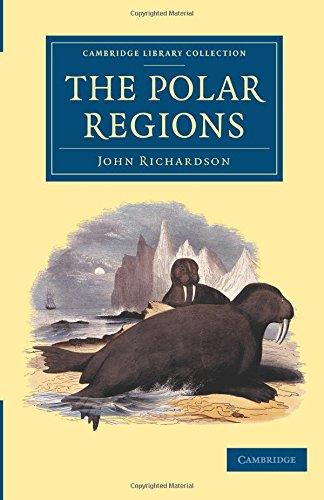 The Polar Regions (Cambridge Library Collection - Polar Exploration)