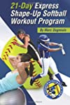 21-Day Express Shape-Up Softball Work...