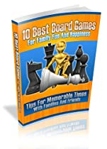 10 Best Board Games For Family Fun And Happiness: Discover Tips For Memorable Times w/ Family And Friends; Monopoly,Chess,Twister,Candyland,Scrabble,Clue,Chinese ... Ladders,Game Of Life and More! Mission-Surf