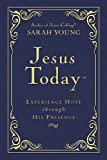Jesus Today - Deluxe Edition: Experience Hope Through His Presence (1400322901) by Young, Sarah