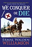 img - for We Conquer or Die (Brazos Series) book / textbook / text book