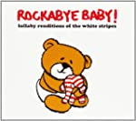 White Stripes: Lullaby Renditions Of