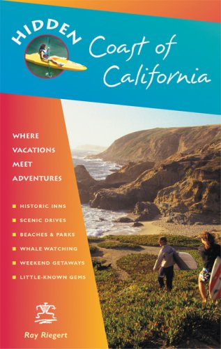Hidden Coast of California: Including San Diego, Los Angeles, Santa Barbara, Monterey, San Francisco, and Mendocino (Hidden Travel)