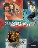 Celebrating Sacraments (Third Edition): (Student Text)