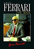 Gino Rancati Enzo Ferrari: The Man