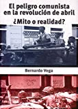 img - for El peligro comunista en la revoluci n de abril:  Mito o Realidad? (Spanish Edition) book / textbook / text book