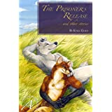 The Prisoner's Release and Other Stories ~ Kyell Gold