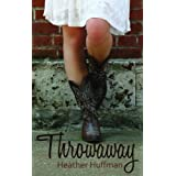 Throwaway ~ Heather Huffman