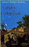 echange, troc Gérard Hubert-Richou - Complots à la corderie royale
