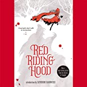 Red Riding Hood | [Sarah Blakley-Cartwright, David Leslie Johnson, Catherine Hardwicke (introduction)]