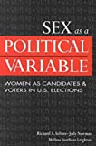 Sex As a Political Variable: Women As Candidates and Voters in U.S. Elections