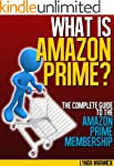 What is Amazon Prime?: The Complete G...