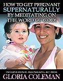 How To Get Pregnant Supernat... - Gloria Coleman