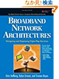 Broadband Network Architectures: Designing and Deploying Triple-Play Services (Radia Perlman Series in Computer Networking...