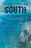 img - for Somewhere South of Normal: Stories and Poetry from False Key (Stories of False Key) (Volume 1) book / textbook / text book