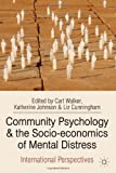 img - for Community Psychology and the Socio-economics of Mental Distress: International Perspectives book / textbook / text book