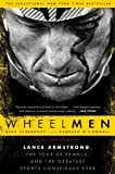 By Reed Albergotti Wheelmen: Lance Armstrong, the Tour de France, and the Greatest Sports Conspiracy Ever (Reprint)