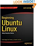 Beginning Ubuntu Linux: Natty Narwhal Edition (Expert's Voice in Linux)
