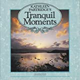 img - for Kathleen Partridge's Tranquil Moments (Words of Comfort) book / textbook / text book
