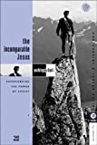 img - for The Incomparable Jesus: Experiencing the Power of Christ: 13 Studies for Groups book / textbook / text book