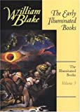 img - for The Illuminated Books of William Blake, Volume 3: The Early Illuminated Books book / textbook / text book