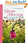 Garten Moorriem: Ein Spaziergang zwis...