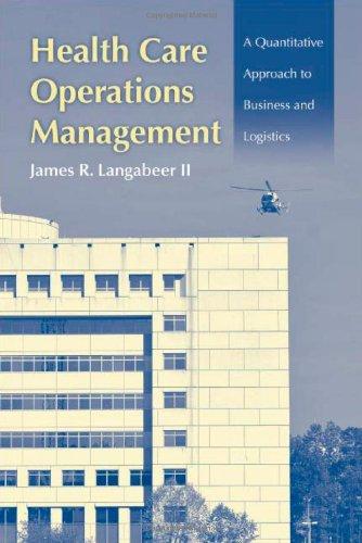 Health Care Operations Management: A Quantitative