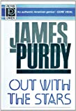 Out With the Stars (0720608619) by Purdy, James