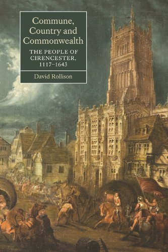 Commune, Country and Commonwealth: The People of Cirencester, 1117-1643 (Studies in Early Modern Cultural, Political and Social History) PDF