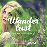 Wanderlust (Presented and Mixed by Stupid Goldfish)