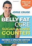 The Belly Fat Cure Sugar & Carb Counter: Revised & Updated Edition, with 100's of New Items Added! (1401940501) by Cruise, Jorge