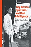 img - for Spy Fiction, Spy Films and Real Intelligence (Studies in Intelligence) book / textbook / text book