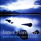 Inner Harmony: Music For Mind Body & Pilates Michael King